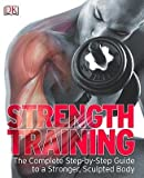 img - for [ Strength Training: The Complete Step-By-Step Guide to a Stronger, Sculpted Body Walisiewicz, Marek ( Author ) ] { Paperback } 2009 book / textbook / text book