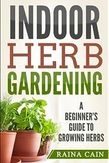 Indoor Herb Gardening: A Beginneru0027s Guide To Growing Herbs