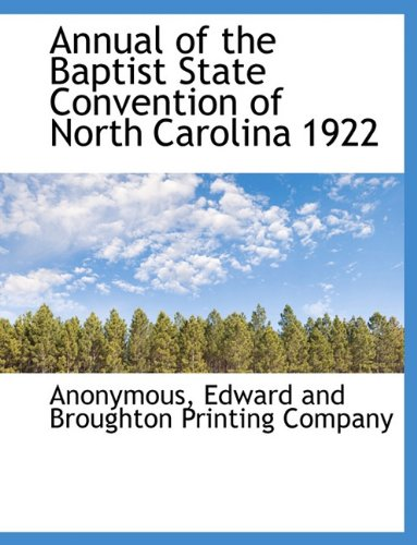 Read Online Annual of the Baptist State Convention of North Carolina 1922 pdf epub