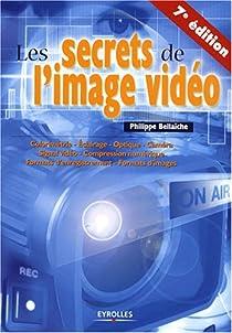 Les secrets de l'image vidéo par Bellaïche