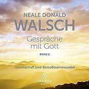 Gespräche mit Gott 2: Gesellschaft und Bewusstseinswandel | Neale Donald Walsch