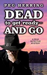 Dead to Get Ready--and Go (The Dead Detective Mysteries Book 4)