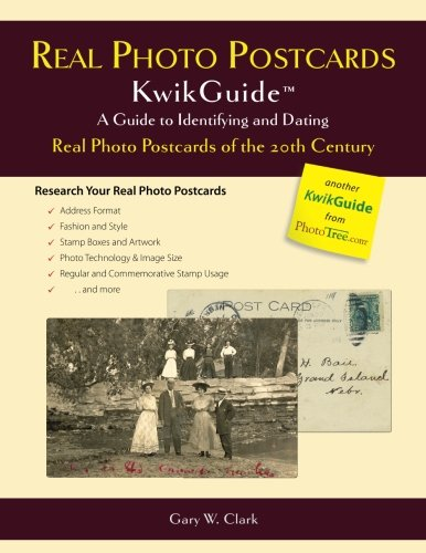 Rppc Photo Postcard - Real Photo Postcards KwikGuide: A Guide to Identifying and Dating Real Photo Postcards of the 20th Century