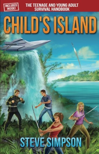 Child's Island - A YA novel by Steve Simpson which includes The Teenage and Young Adult Survival Handbook