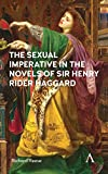 Sexual Imperative in the Novels of Sir Henry Rider