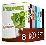 Self-Sufficient Living  8 in 1 Box Set : Hydroponics, Marijuana Horticulture, DIY Pickling, Minimalism, Quickbooks, Solar Power, Tiny Houses, 100 Survival Skills