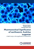 Pharmaceutical Significance of earthworm, Eudrilus eugeniae: A brief study on the significance of earthworms