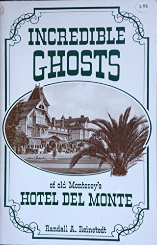 Incredible Ghosts of Old Monterey's Hotel Del - Monte Monterey Del