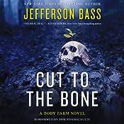 Cut to the Bone: A Body Farm Novel, Book 0.5   Jefferson Bass