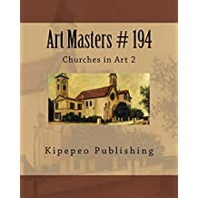 Art Masters # 194: Churches in Art 2