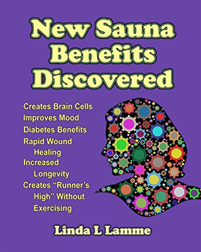 New Sauna Benefits Discovered: Creates Brain Cells, Improves Mood,