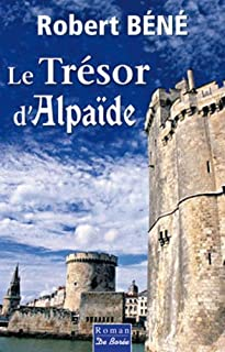 Le trésor d'Alpaïde, Béné, Robert