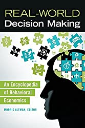 Real-World Decision Making: An Encyclopedia of Behavioral Economics