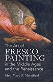 The Art of Fresco Painting in the Middle Ages and the Renaissance (Dover Fine Art, History of Art)