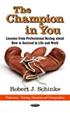 Champion in You, Robert J. Schinke, 1620816121