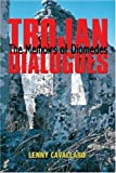 img - for TROJAN DIALOGUES: The Memoirs of Diomedes book / textbook / text book