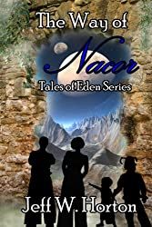 The Way of Nacor (Tales of Eden Series Book 1)