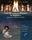 First Romanian Reader for beginners: bilingual for speakers of English: Volume 1 (Graded Romanian Readers)