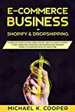 E-Commerce Business Shopify & Dropshipping: A Complete Guide to Make Money Online. How to Launch a Shopify Store. Marketing Strategies and Dropshipping ... Models to Increase Sales of Your Store.