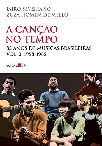 A Canção no Tempo. 85 Anos de Músicas Brasileiras. 1958-1985 - Volume 2