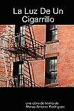 La Luz de Un Cigarrillo (Spanish Edition)