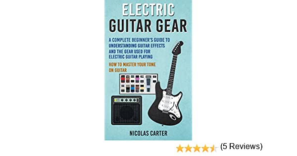 Electric Guitar: Gear - A Complete Beginner\'s Guide To ...