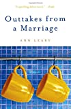 Outtakes from a Marriage, Ann Leary, 0307405885