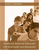 Modeling Random Processes for Engineers and Managers 1st Edition