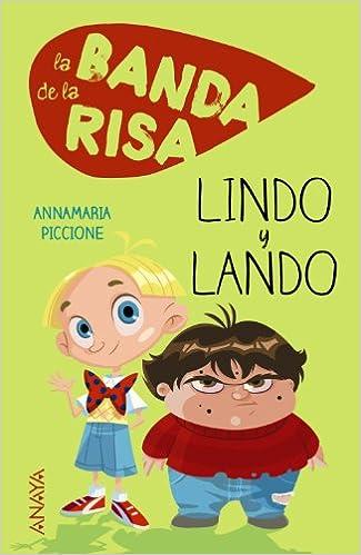 La Banda De La Risa. Lindo Y Lando (literatura Infantil (6-11 Años) - Narrativa Infantil) Epub Descargar