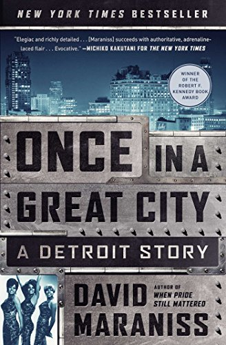 Once in a Great City: A Detroit Story (Best Neighborhoods In Detroit)