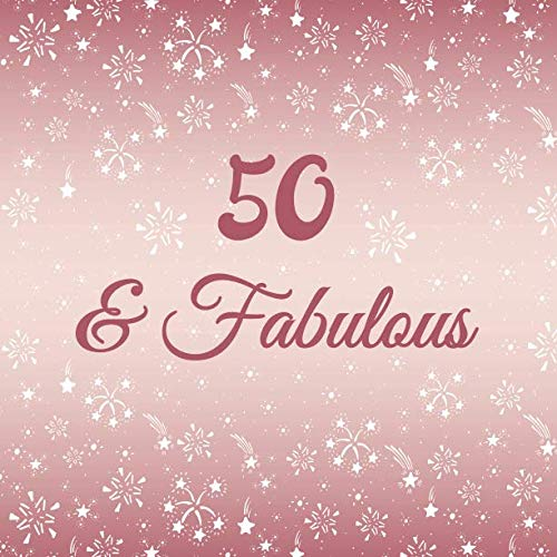 (50th Birthday Guest Book: 50 and Fabulous Birthday GuestBook + Gift Log | Fifty and Fabulous Birthday Party Memory Sign In Keepsake Journal | Rose Pink)
