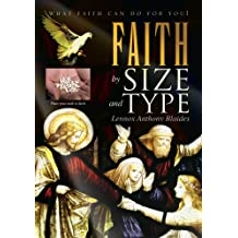 FAITH by Size and Type:What Faith can do for you!