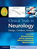 Clinical Trials in Neurology : Design, Conduct, Analysis, , 0521762596