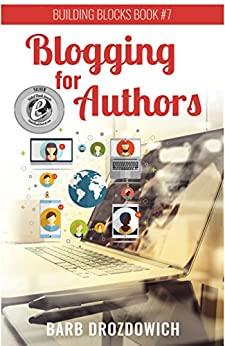 Blogging for Authors by [Drozdowich, Barb]