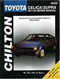 Toyota Celica and Supra, 1971-85, Chilton Automotive Editorial Staff, 0801989809