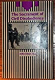 The Sacrament of Civil Disobedience 9781879175167