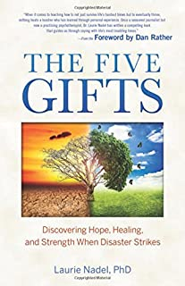 Book Cover: The Five Gifts: Discovering Hope, Healing and Strength When Disaster Strikes
