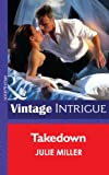 Takedown by Julie Miller front cover