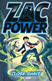 Close Shave (Zac Power) by H. I. Larry (1-Sep-2014) Paperback
