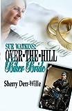 Sue Watkins: Over-The-Hill Biker Bride (Those Gals From Minter) (Volume 7)