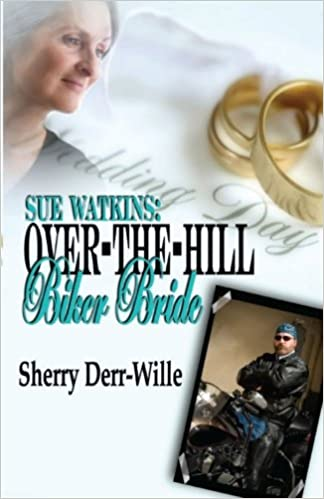 Sue Watkins: Over The Hill Biker Bride