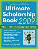 The Ultimate Scholarship Book 2009, Tanabe and Kelly Tanabe, 1932662278