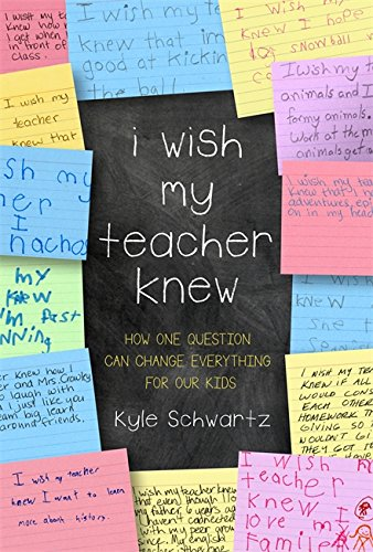 I Wish My Teacher Knew: How One Question Can Change Everything for Our Kids (Best One Act Plays For High School)
