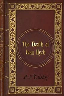 the death of ivan ilych the art of the novella leo tolstoy ian l n tolstoy the death of ivan ilych