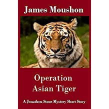 Operation Asian Tiger : A Jonathon Stone Mystery Short Story