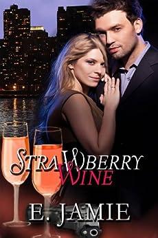 Strawberry Wine by [Jamie, E.]