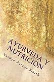Ayurveda y Nutricion, Vaidya Smith, 1491294698