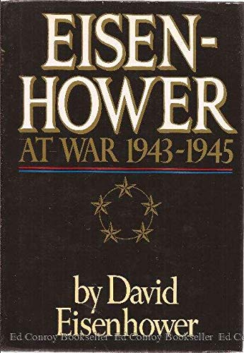 Eisenhower At War 1943-1945 by David Eisenhower