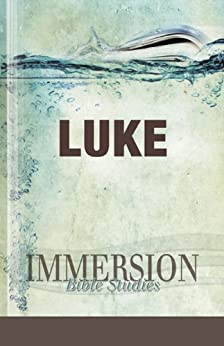 Immersion Bible Studies—Luke: For use with the Common English Bible and other Bible translations by [Miller, Carol J.]