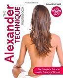 The Alexander Technique Workbook, Richard Brennan, 1843405946